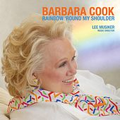 Rainbow Round My Shoulder by Barbara Cook