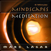 8 Minute MindScapes Meditation by Mars Lasar