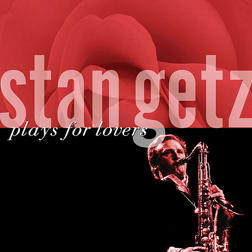 Plays For Lovers by Stan Getz