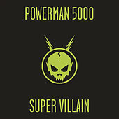 Super Villain by Powerman 5000