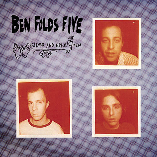 Whatever And Ever Amen by Ben Folds
