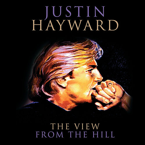 The View From The Hill by Justin Hayward