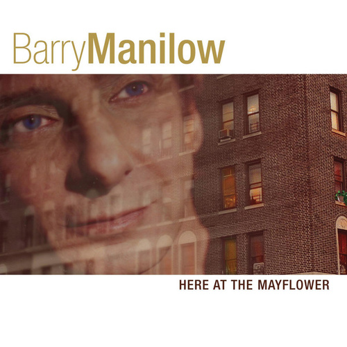Here At The Mayflower by Barry Manilow