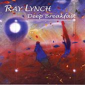 Deep Breakfast by Ray Lynch