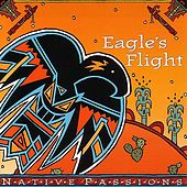 Native Passions: Eagle's Flight by Various Artists