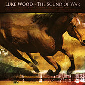 Sound of War by Luke Wood