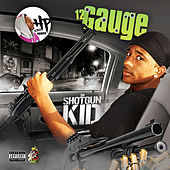 Da Shotgun Kid by 12 Gauge