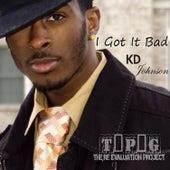 I Got It Bad - Single by K.D. Johnson