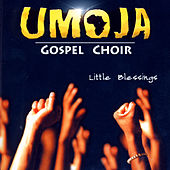Little Blessings by Umoja - Gospel Choir