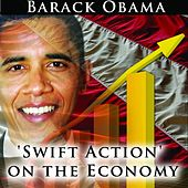 Swift Action On the Economy by Barack Obama