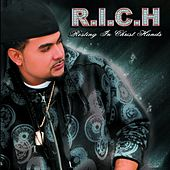 R.I.C.H Resting In Christ Hands by Richie Righteous