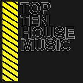 Top 10 House by Various Artists