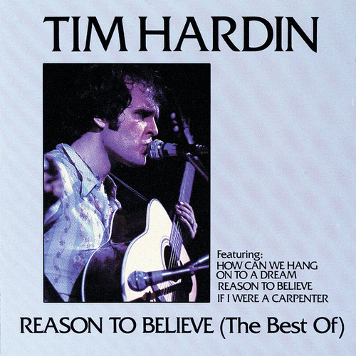Reason to Believe (The Best Of) by Tim Hardin
