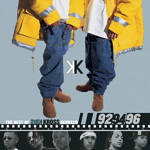 The Best Of Kris Kross Remixed by Kris Kross