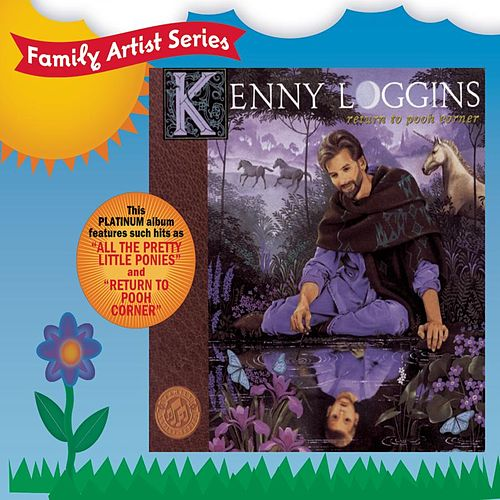 Return To Pooh Corner by Kenny Loggins