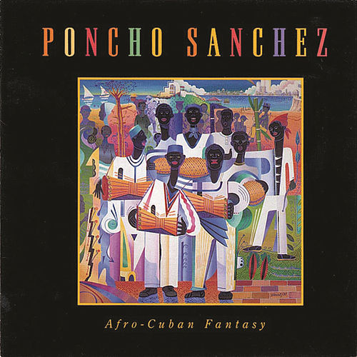 Afro Cuban Fantasy by Poncho Sanchez