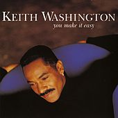 You Make It Easy by Keith Washington