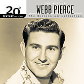 20th Century Masters: The Millennium Collection... by Webb Pierce