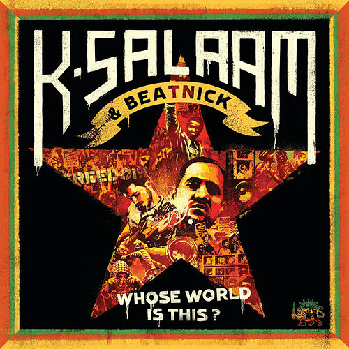 Whose World Is This? by K-Salaam