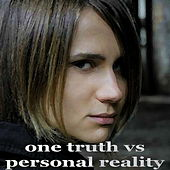 One Truth Vs Personal Reality by Various Artists