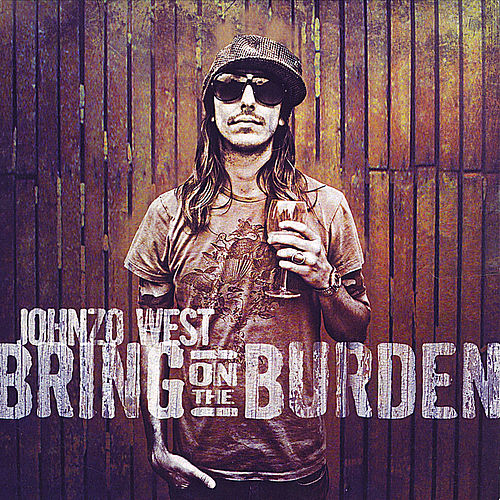 Bring On the Burden by Johnzo West