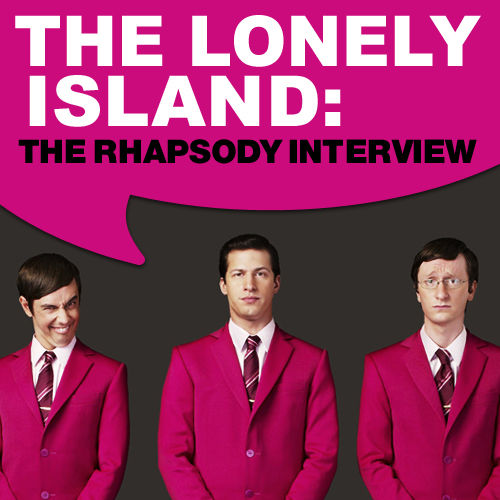 Lonely Island:The Rhapsody Interview by The Lonely Island