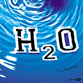 All We Want by H2O