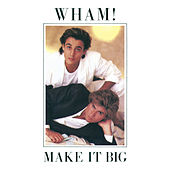 Make It Big by Wham!