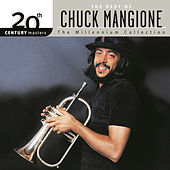 20th Century Masters: The Millennium Collection... by Chuck Mangione