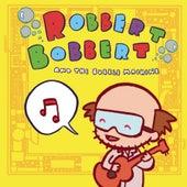 Robbert Bobbert & The Bubble Machine by Robbert Bobbert and the Bubble Machine