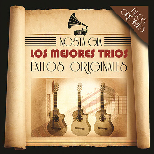 Serie Nostalgia - Los Mejores Trios by Various Artists