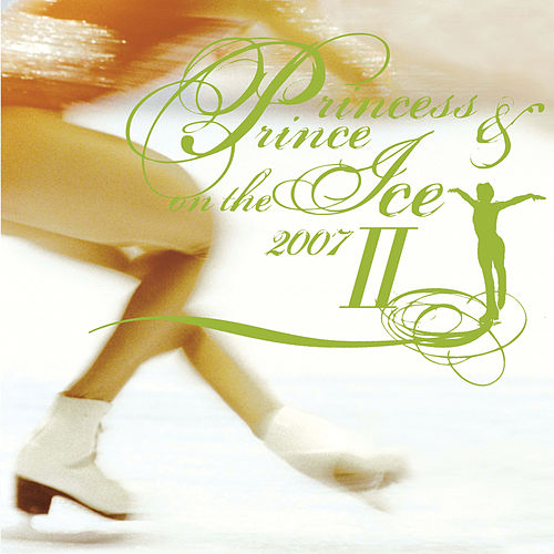 Princess & Prince On The Ice 2007 2 by Various Artists