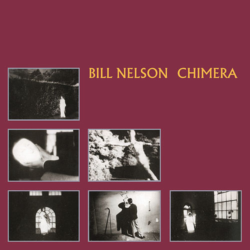 Chimera by Bill Nelson