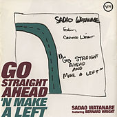 Go Straight Ahead 'N Make A Left by Sadao Watanabe