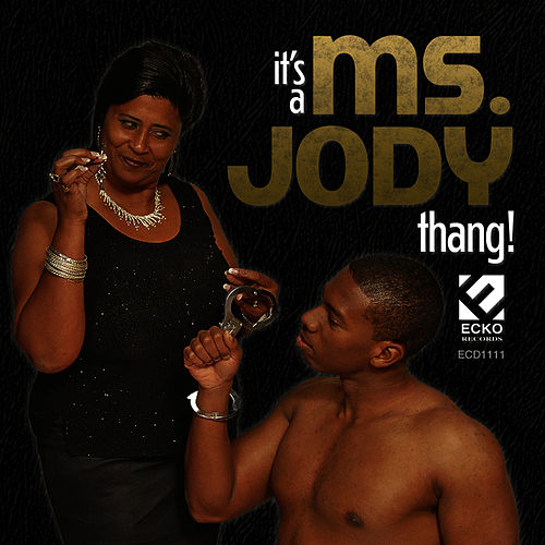 It's A Ms. Jody Thang by Ms. Jody