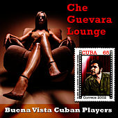Che Guevara Lounge by Buena Vista Social Club
