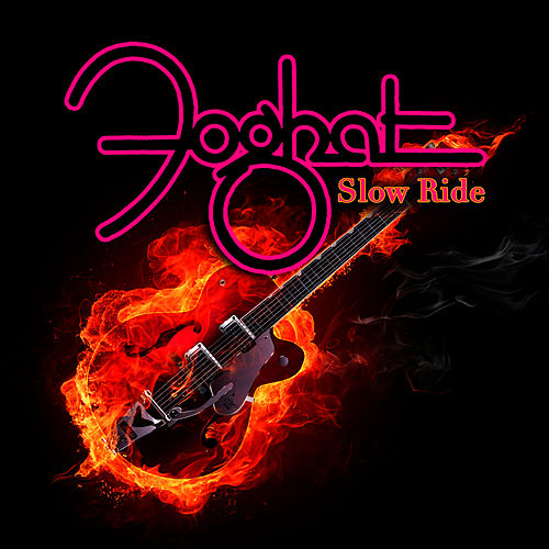 Slow Ride 'Live & Loud Version' by Foghat
