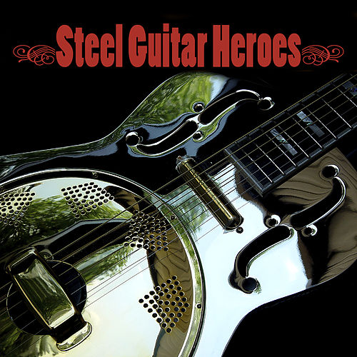 Steel Guitar Heroes by Various Artists