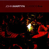 Classics/Live Vol. 2 by John Martyn