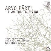 I Am the True Vine by Arvo Part