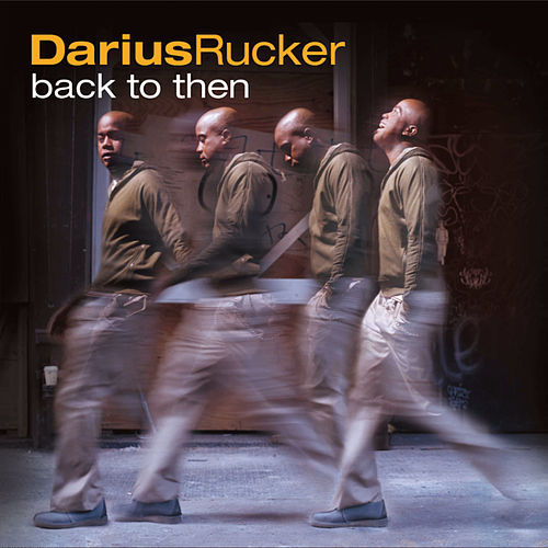 Back to Then by Darius Rucker