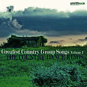 The Greatest Country Group Songs, Vol. 1 by Country Dance Kings