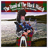 Scotch on the Rocks by Band of the Black Watch