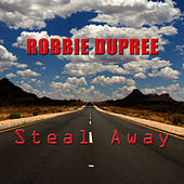 Steal Away (Re-Recorded Version) by Robbie Dupree