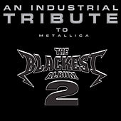 The Blackest Album 2: An Industrial Tribute To Metallica by Various Artists