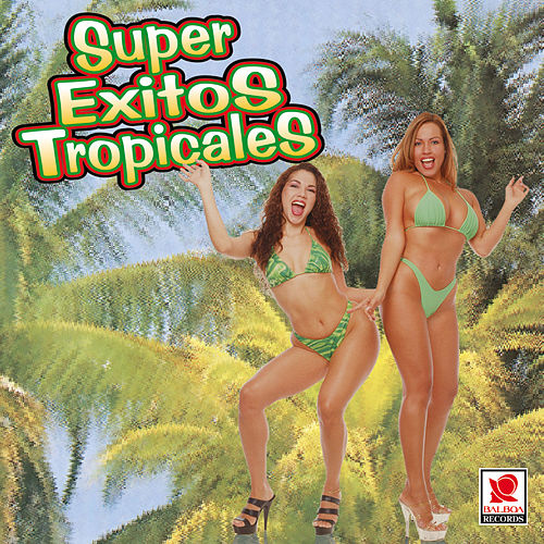 Super Exitos Tropicales by Super Exitos Tropicales