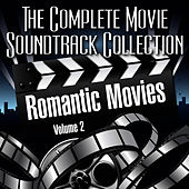 Vol. 2 : Romantic Movies by The Complete Movie Soundtrack Collection