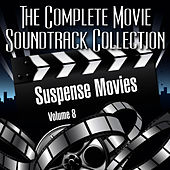 Vol. 8 : Suspense Movies by The Complete Movie Soundtrack Collection