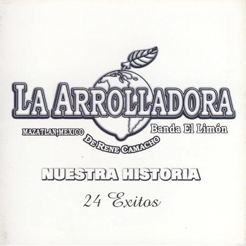 Nuestra Historia by La Arrolladora Banda El Limon