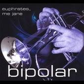 Euphrates, Me Jane by Bipolar